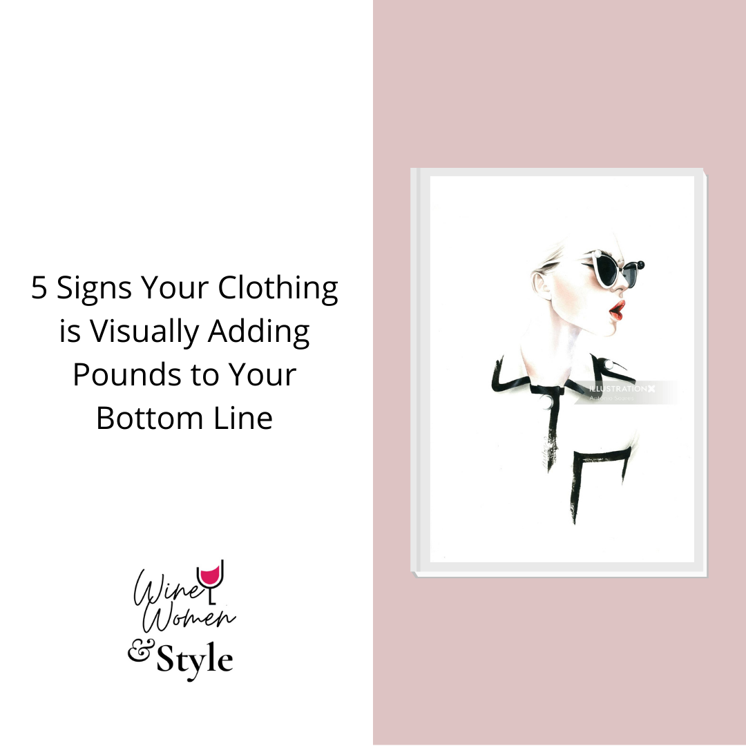 5 Signs Your Clothing is Visually Adding Pounds to Your Bottom Line